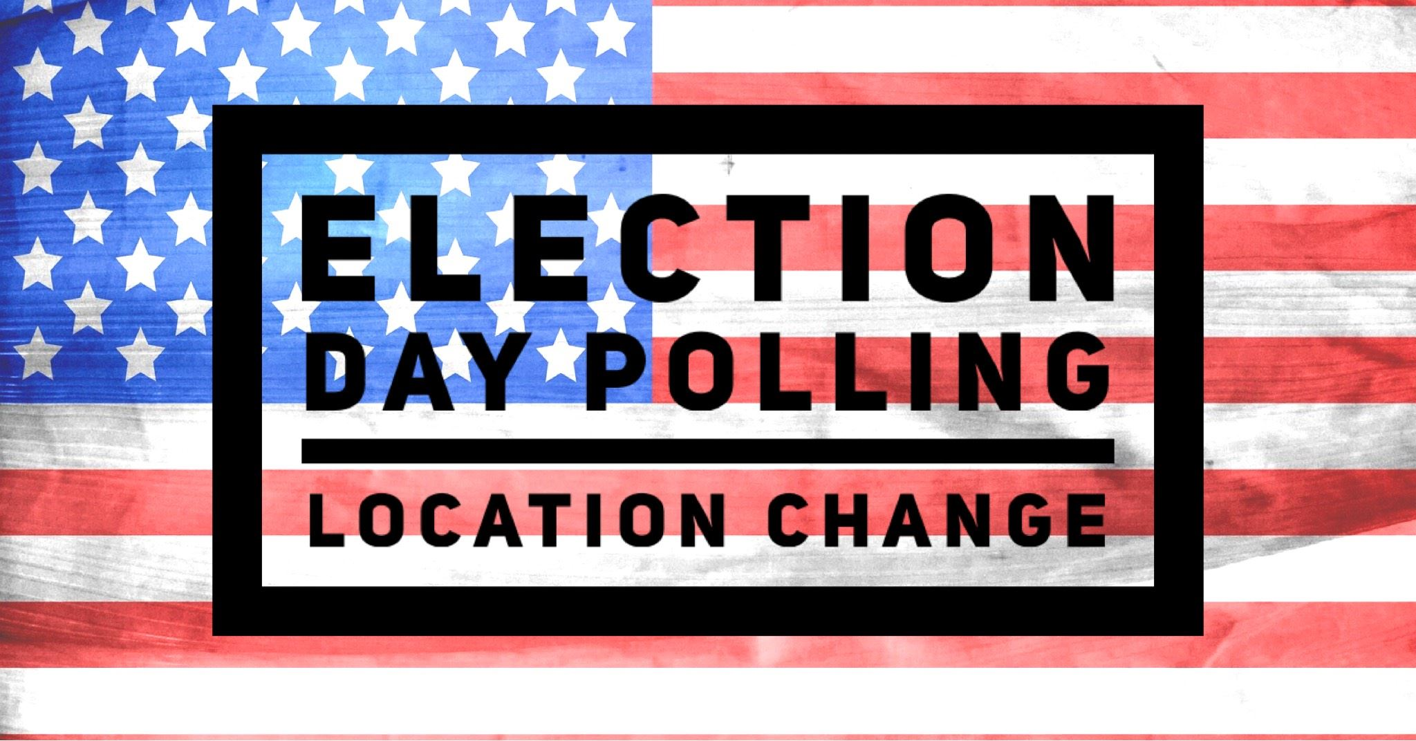Image for news story: Election Day Polling Site Location Change